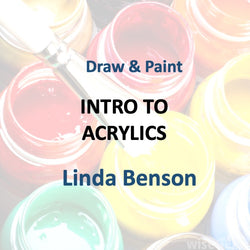 Draw & Paint with Benson - INTRO TO ACRYLICS (BEGINNER)