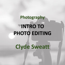 Photography with Sweatt - INTRO TO PHOTO EDITING (All Levels)
