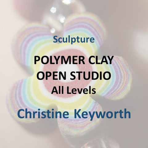 Sculpture with Keyworth - POLYMER CLAY OPEN STUDIO (All Levels)
