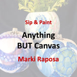 Wine & Art with Raposa - Anything BUT Canvas (More Info)