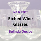 Wine & Art with Duclos - ETCHED WINE GLASSES