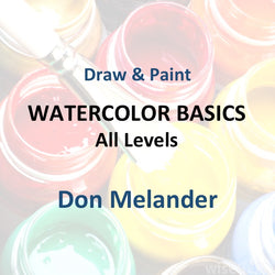 Draw & Paint with Melander - WATERCOLOR BASICS (All Levels)