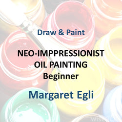 Draw & Paint with Egli - OIL PAINTING IN THE NEO-IMPRESSIONIST STYLE (Beginner)