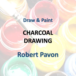 Draw & Paint with Pavon -  CHARCOAL DRAWING
