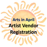 Arts in April - Artist Vendor Space