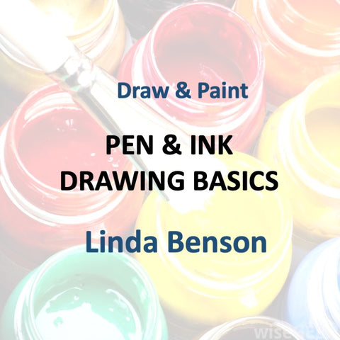 Draw & Paint with Benson - PEN & INK DRAWING BASICS (All Levels)