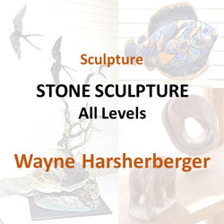 Sculpture with Harshberger - STONE SCULPTURE (All Levels)
