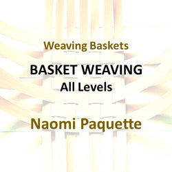 Weave with Paquette - BASKET WEAVING