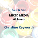 Draw & Paint with Keyworth - MIXED MEDIA (All Levels)