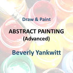 Draw & Paint with Yankwitt - ABSTRACT PAINTING (Advanced)