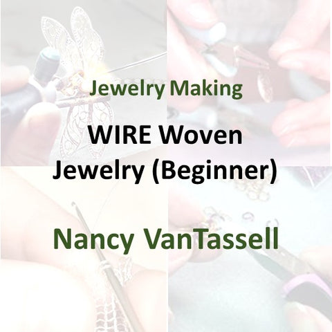 Jewelry with VanTassell - WIRE WOVEN JEWELRY (Beginner)