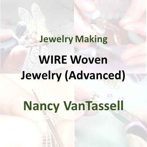 Jewelry with VanTassell - WIRE WOVEN JEWELRY (Advanced)
