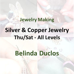 Jewelry with Duclos - Thu/Sat SILVER & COPPER (All Levels)