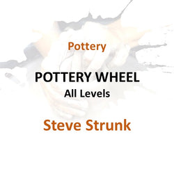 Pottery with Strunk - POTTERY WHEEL (All Levels)