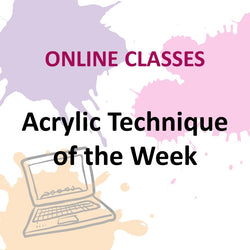 Online Class - ACRYLIC TECHNIQUE OF THE WEEK with Patti Presseller (All Levels)