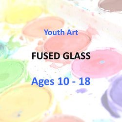 YOUTH ART: Fused Glass with Janie Duke