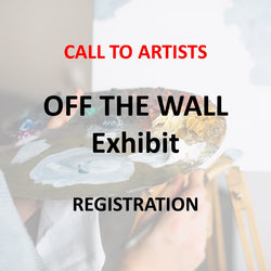 OFF THE WALL Exhibit - Reserve Space