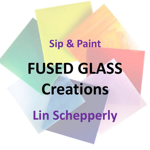 Wine & Art with Schepperly - FUSED GLASS CREATIONS