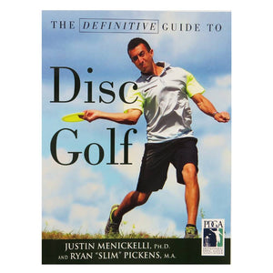 "Book: The Definitive Guide to Disc Golf - by Justin Menickelli and Ryan ""Slim"" Pickens"