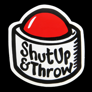 Disc Player Sports Shut Up and Throw Button Sticker