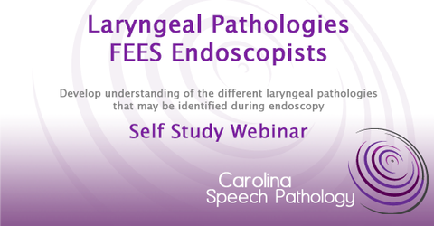Self Study Webinar: Laryngeal Pathologies for FEES Endoscopists (0115)