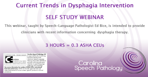 Self Study Webinar: Current Trends in Dysphagia Intervention (3616)