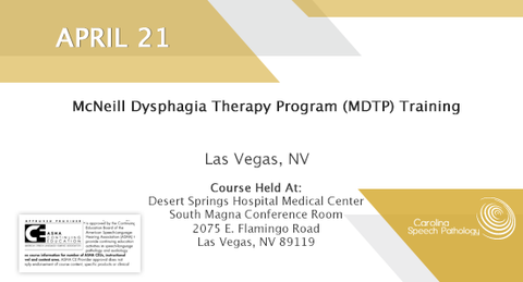 McNeill Dysphagia Therapy Program (MDTP) Training - Las Vegas - April 21, 2018