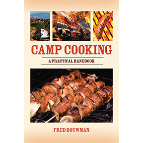Camp Cooking - A Practical Handbook