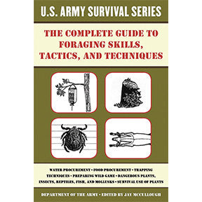 US Army Survival Guide: The Complete Guide to Foraging Skills, Tactics and Techniques