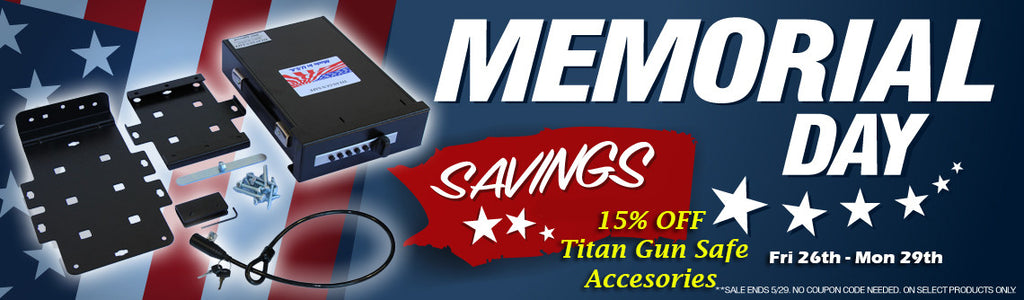 Titan Gun Safe | 15% OFF Accessories | Memorial Day Sale! - Visit Us