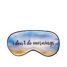 Load image into Gallery viewer, Ultra Soft Sleepmask - I don't do mornings!