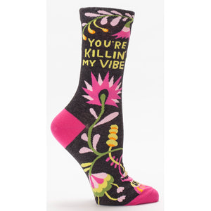 Socks Women: You're Killin' my Vibe