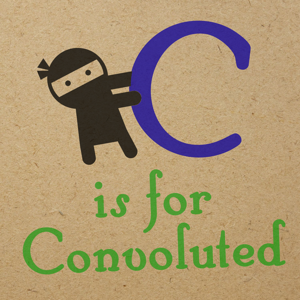 C is for Convoluted