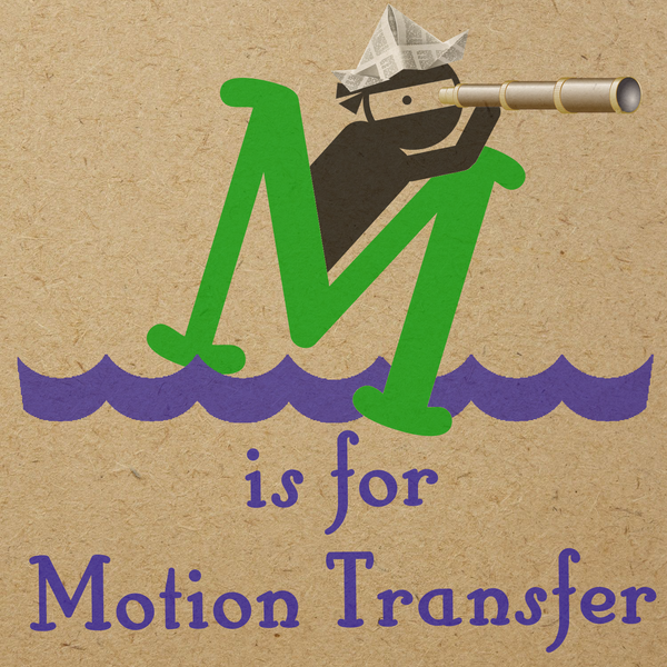 M is for Motion Transfer