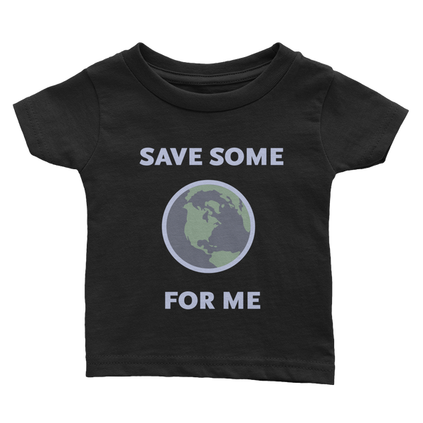 Save Some For Me Infant T-Shirt - Los Angeles Metro Shop