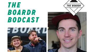 The Board Bodcast w/ Josh Stewart