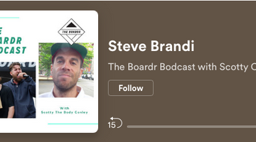 Steve Brandi on The Boardr Bodcast