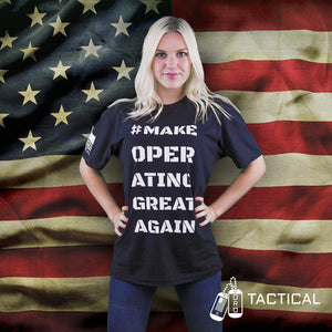 #MakeOperatingGreatAgain T-Shirt