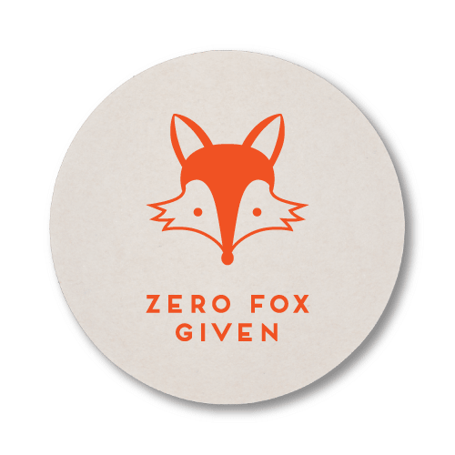 Zero Fox Given Coasters