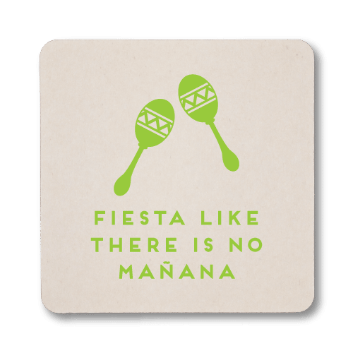 Fiesta Like There is No Mañana Coasters