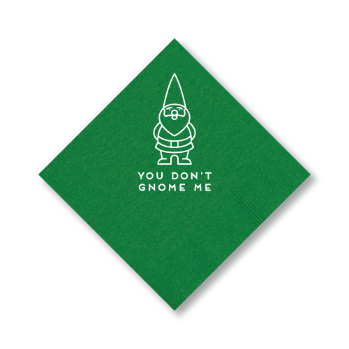 You Don't Gnome Me Cocktail Napkins
