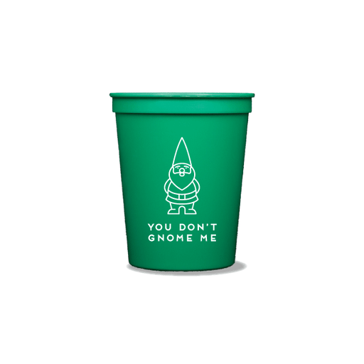 You Don't Gnome Me Party Cups