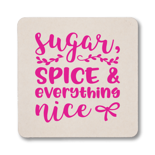 Sugar, Spice & Everything Nice Coasters