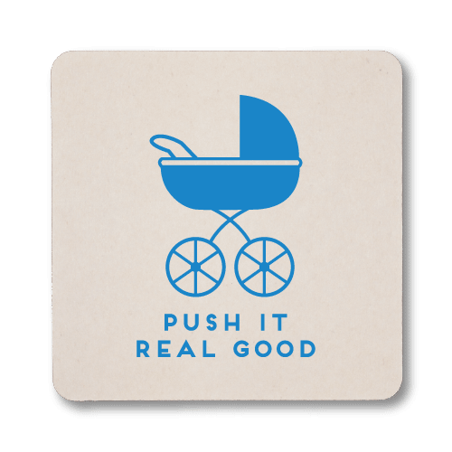 Push It Real Good Coasters
