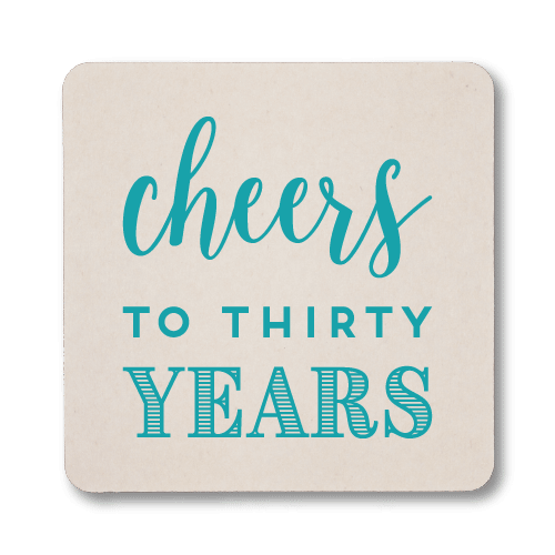 Cheers to Thirty Years Coasters