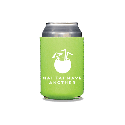 Mai Tai Have Another Can Coolers