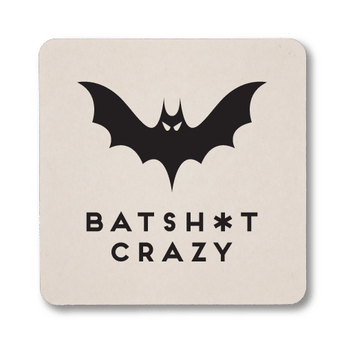 Batsh*t Crazy Coasters