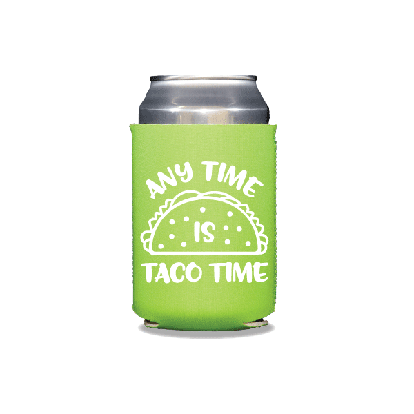 Any Time is Taco Time Can Coolers