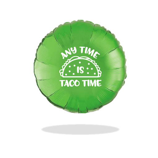 Any Time is Taco Time Mylar Balloons