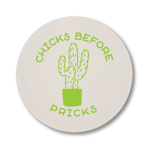 Chicks Before Pricks Coasters